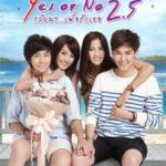 Yes or No 2.5 2015 Return to Love You Part 3 กลับมา เพื่อรักเธอ ภาค 3 2015